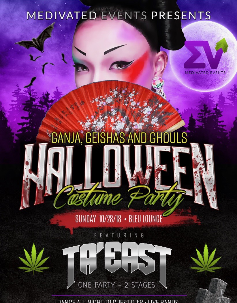 Medivated Events Presents: Ganja, Geisha's & Ghouls