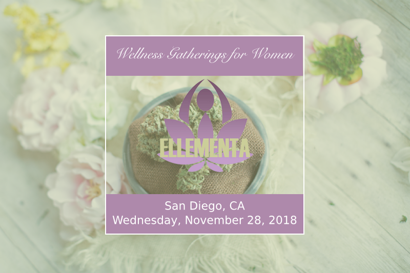 Ellementa San Diego: Women, Cannabis, Self-Care, and Caregiving