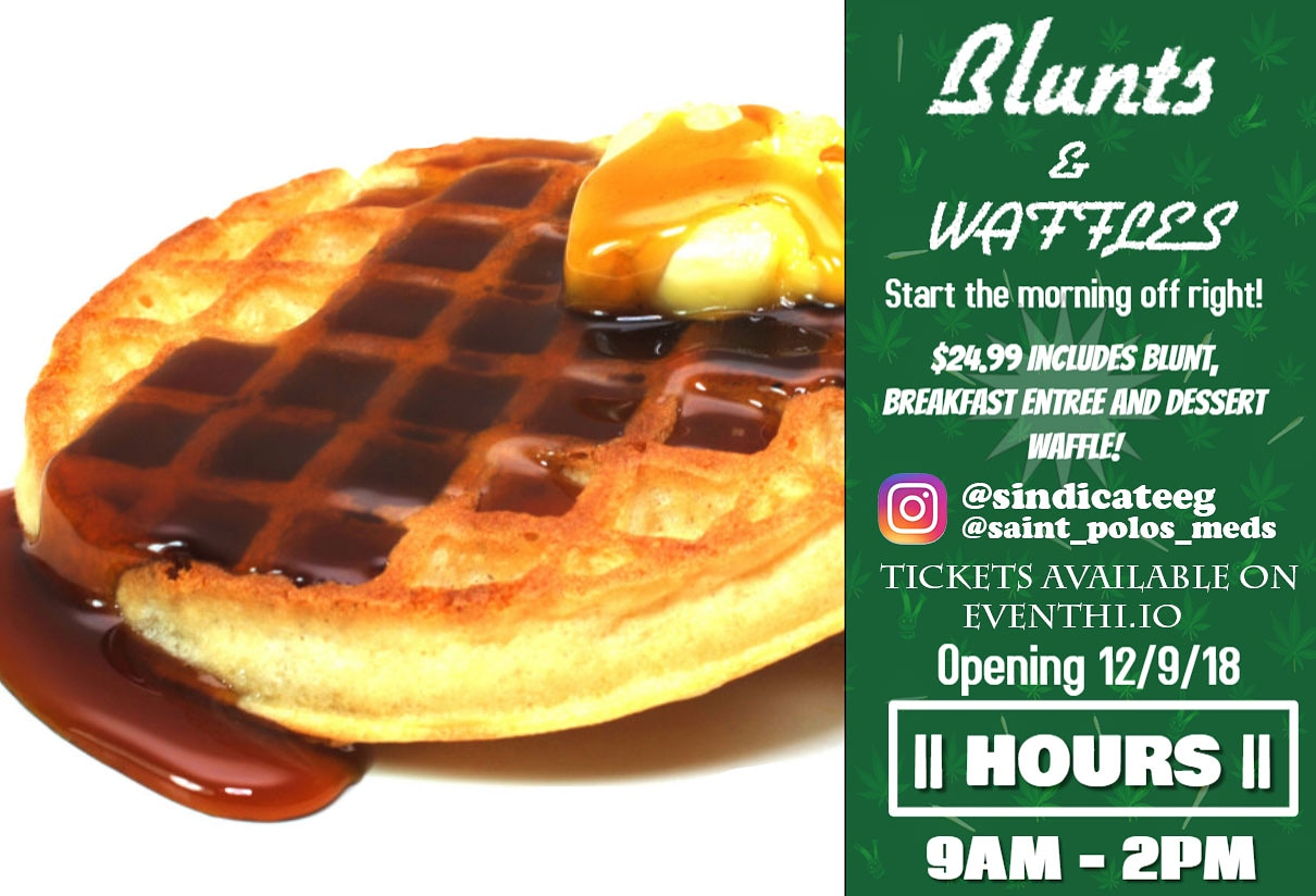Blunts and Waffles