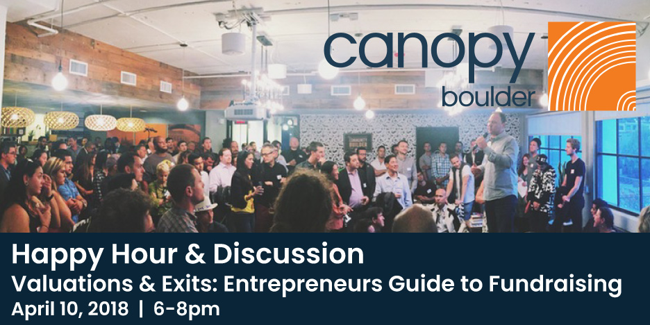 CanopyBoulder Happy Hour - Valuations & Exits: Guide to fundraising