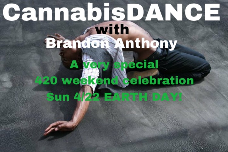 Earth Day CannabisDANCE with Brandon Anthony