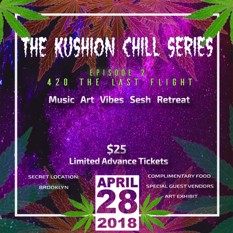 The Kushion Chill Series - Episode 2: 420 The Last Flight