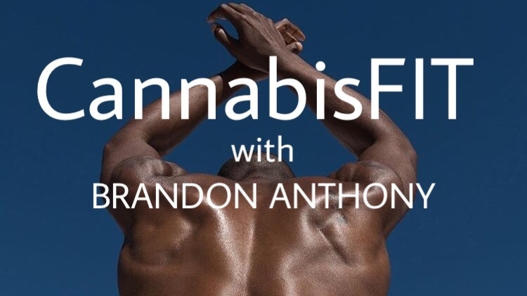 CannabisFIT with Brandon Anthony