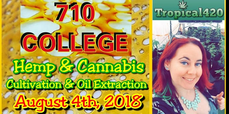 710 College Hemp & Cannabis Cultivation & Oil Extraction Workshop