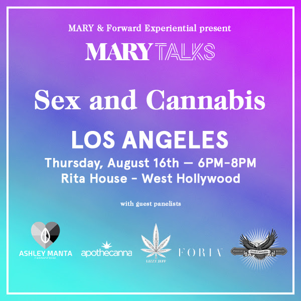 MARY TALKS: Sex & Cannabis + MARY SESSIONS