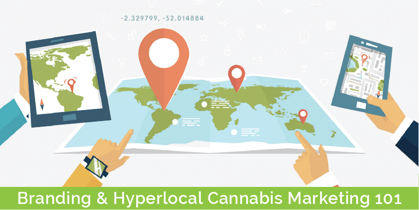 Branding and Hyperlocal Cannabis Marketing 101