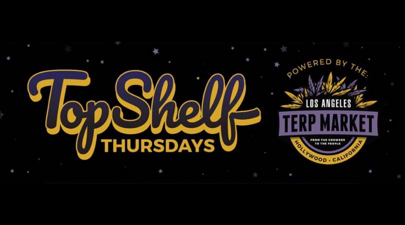 Top Shelf Thursday Terp Market LA 10/17