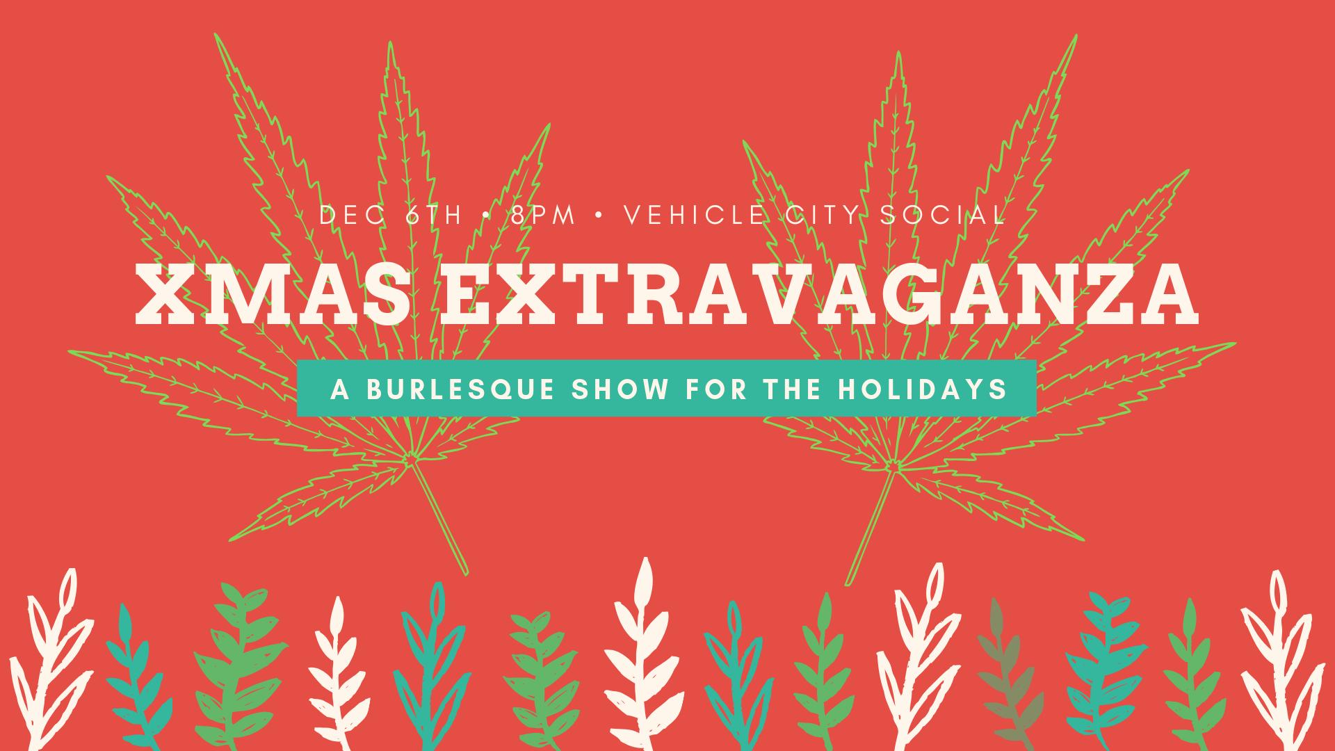Xmas Extravaganza - A Burlesque Show for the Holidays