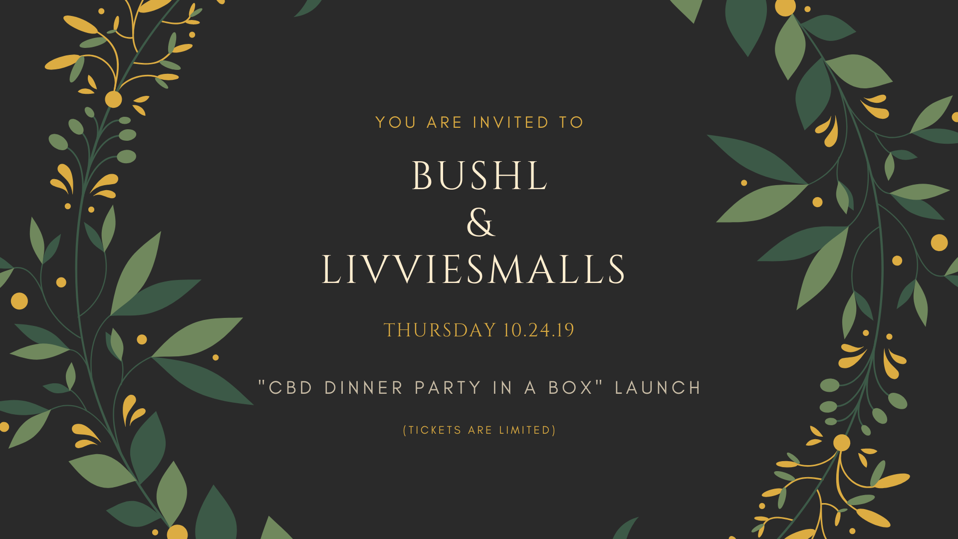 BUSHL x LIVVIESMALLS CBD Dinner Party