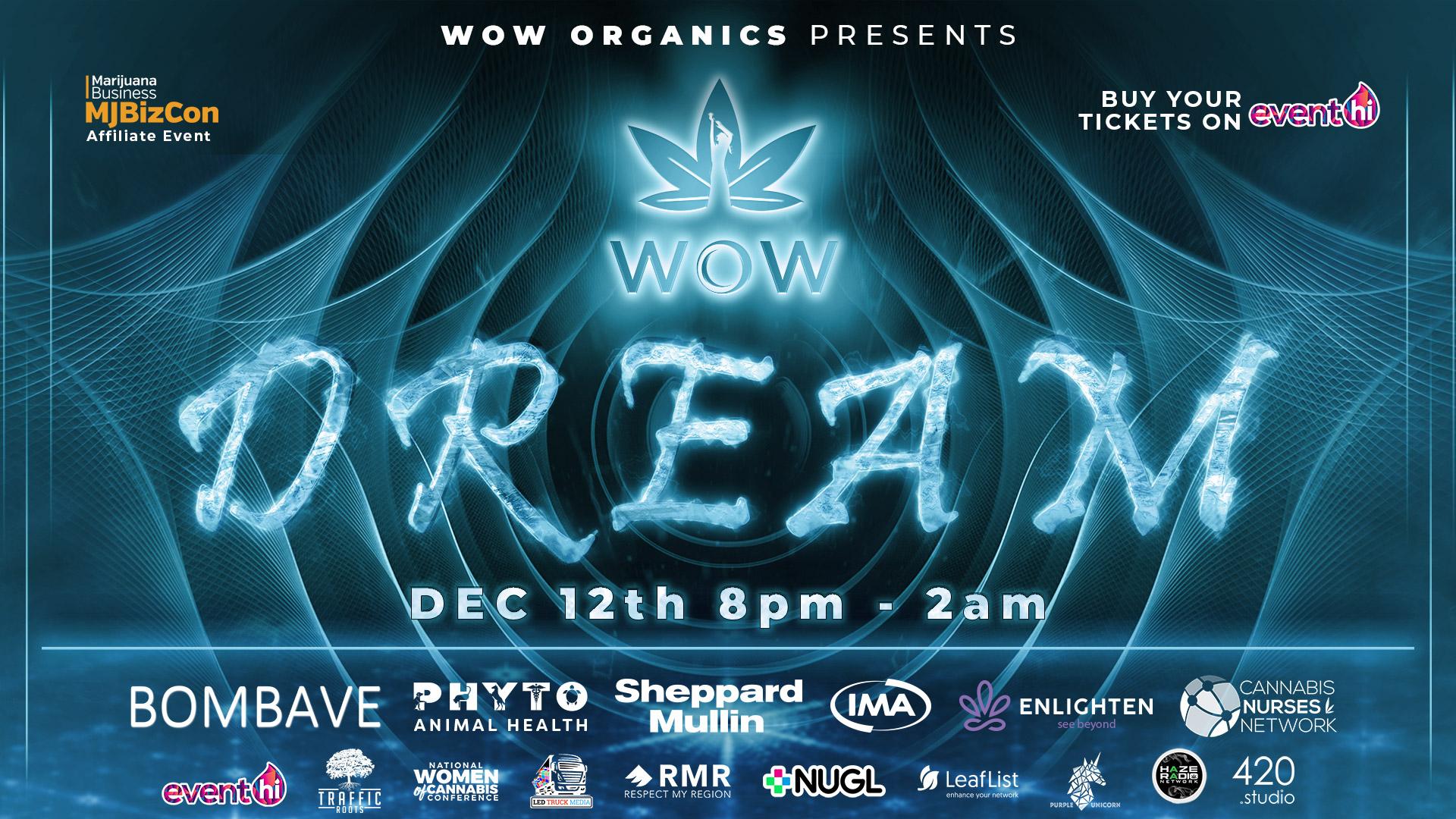 DREAM - WOW Organics Launch Party  (MJBIZCON)