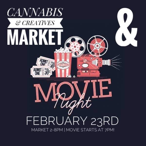 Cannabis & Creatives Market | Movie Night