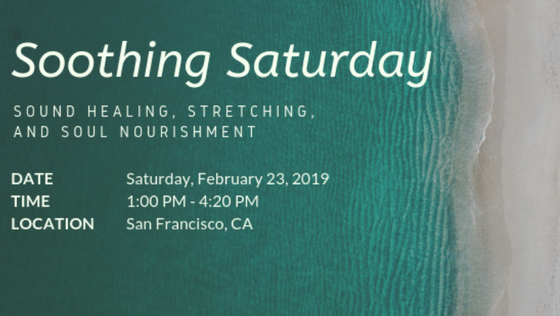 Soothing Saturday: Sound Healing, Stretching & Soul Nourishment
