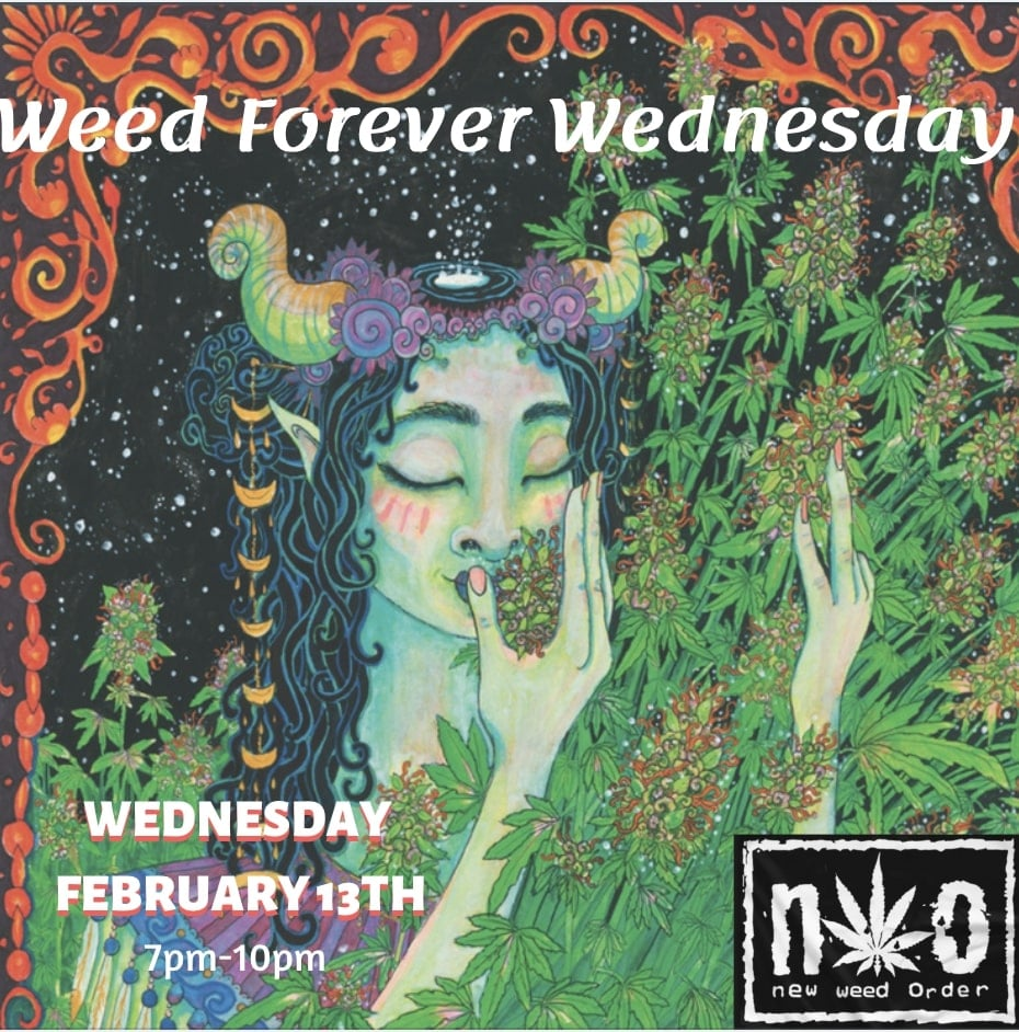 Weed Forever Wednesday, (Shop + Go)