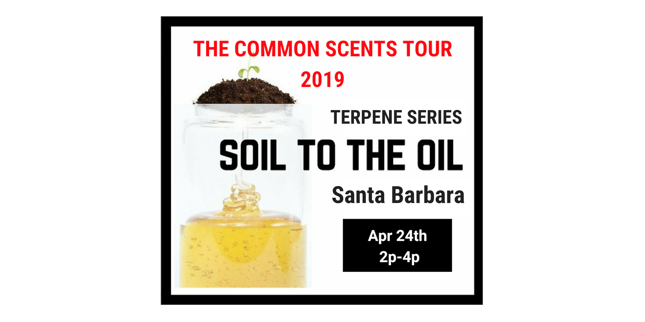 The Common Scents Tour - Santa Barbara