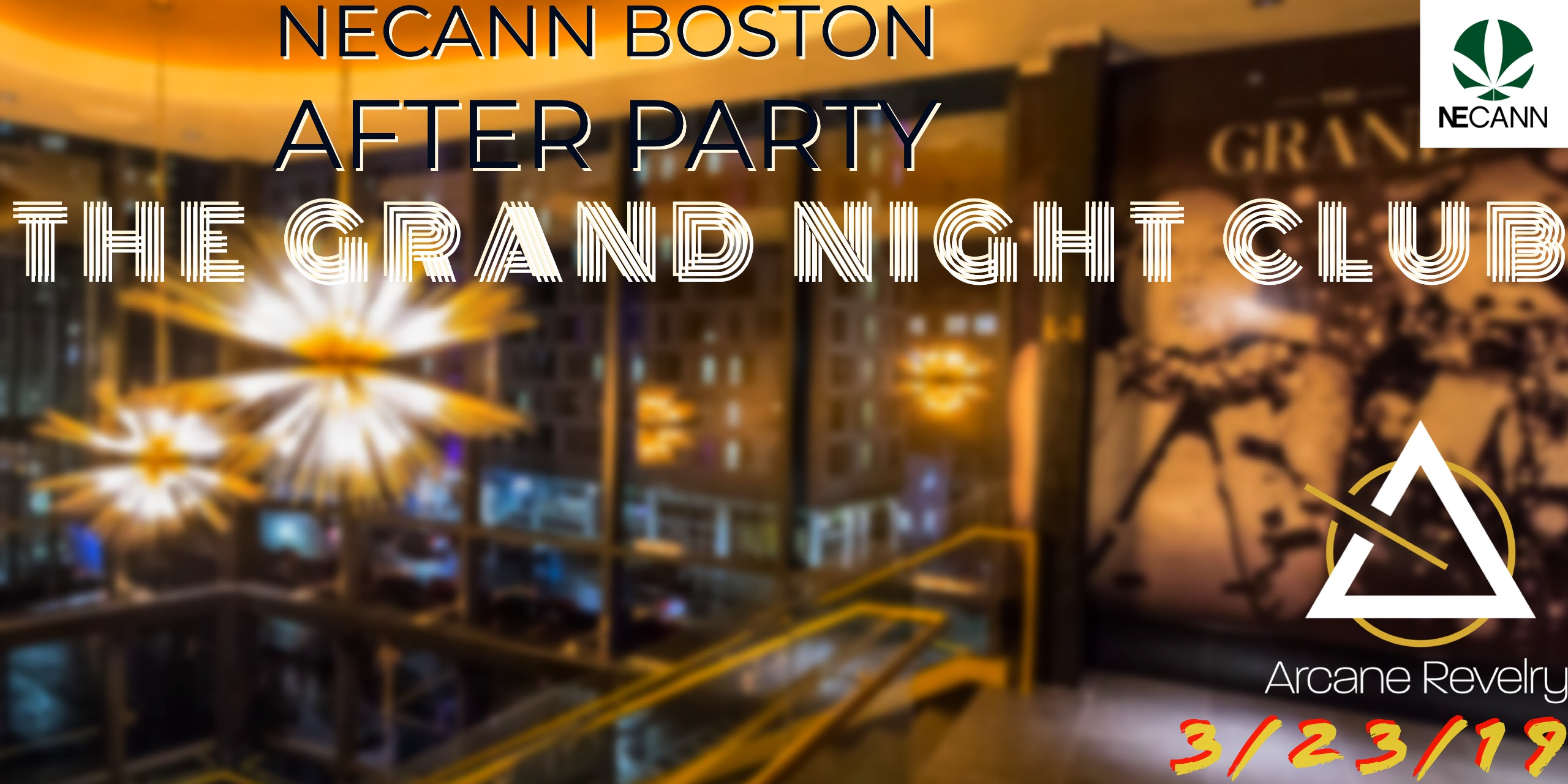 Arcane Revelry, Boston MA- NECANN AFTER PARTY @ THE GRAND