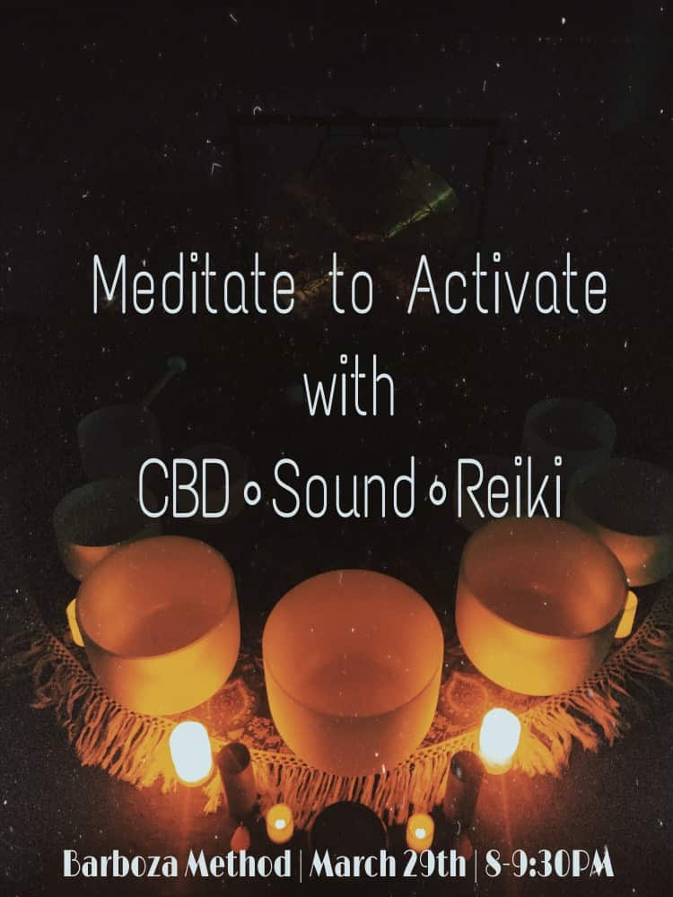 Meditate to Activate with CBD, Sound Healing, and Reiki