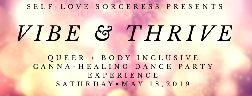 VIBE & THRIVE • An Inclusive Canna-Healing Dance Party Experience