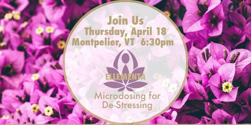 Ellementa Montpelier: De-Stressing Through Microdosing