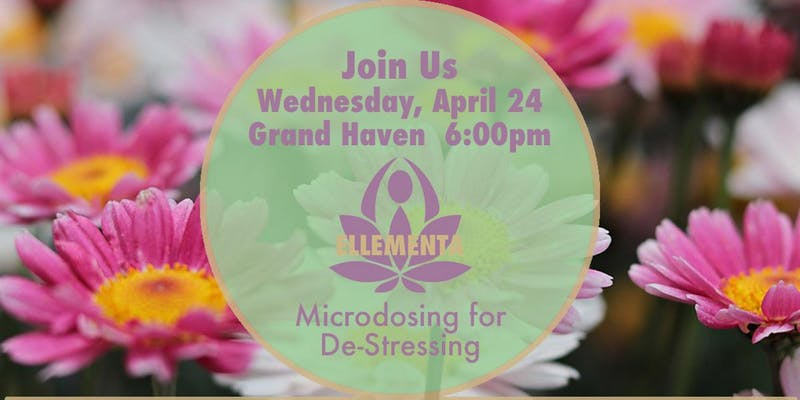 Ellementa West Michigan: De-Stressing with Microdosing & Cannabis