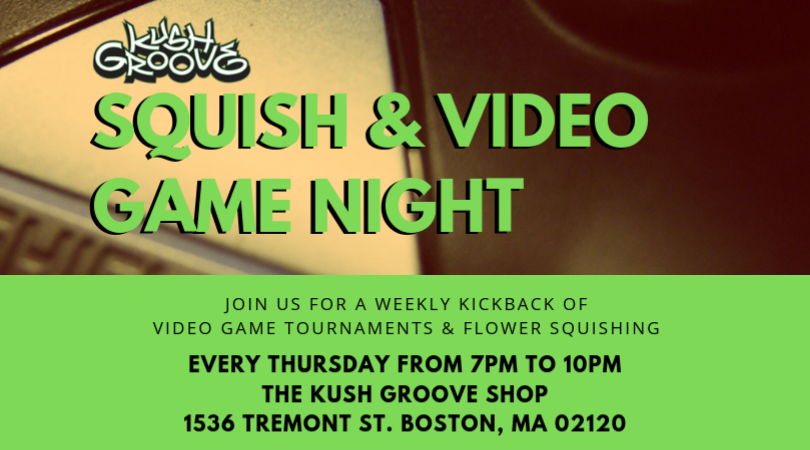 Kush Groove Squish & Video Game Night (July)