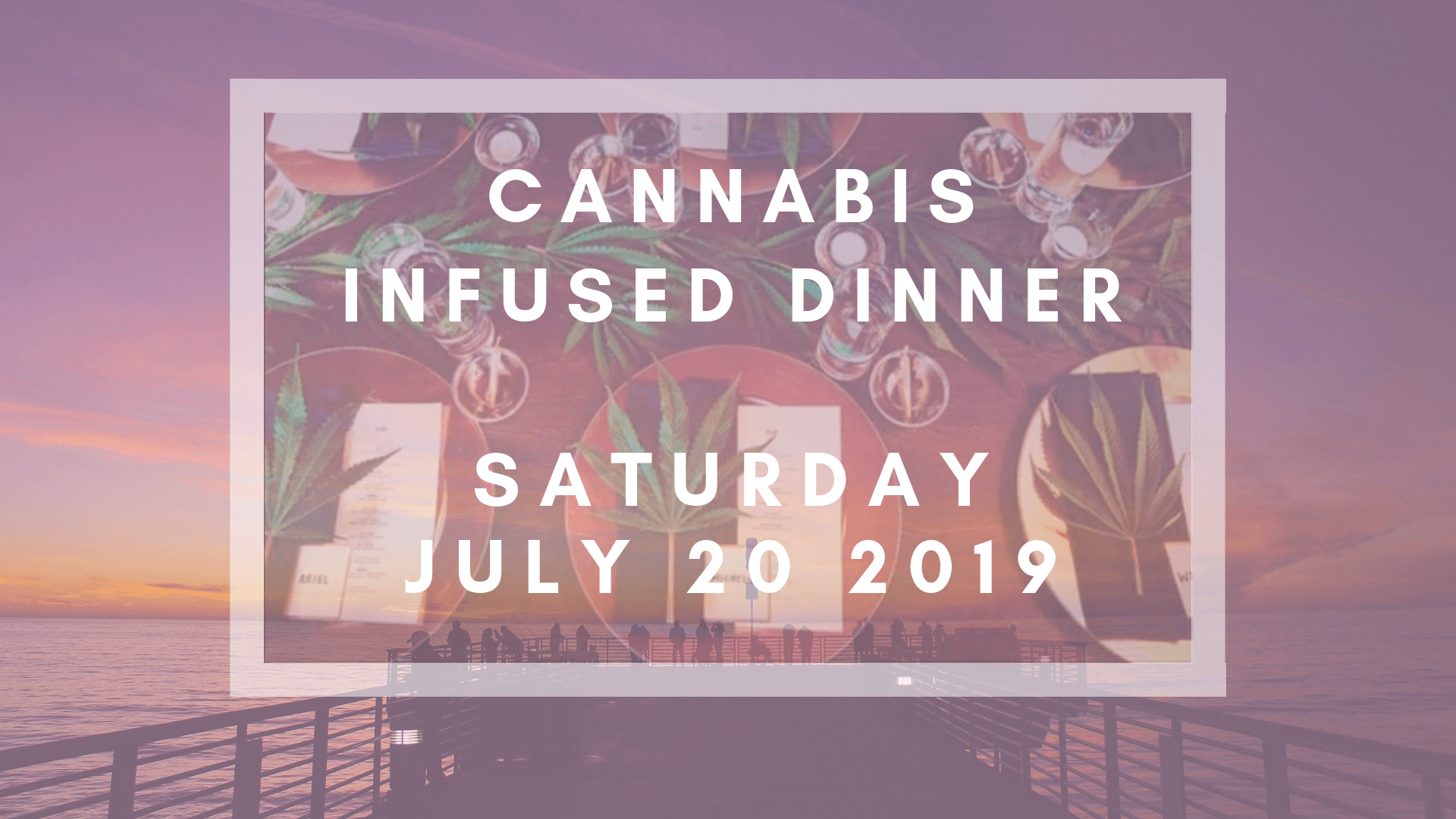CANNABIS INFUSED SUNSET ROOFTOP DINNER