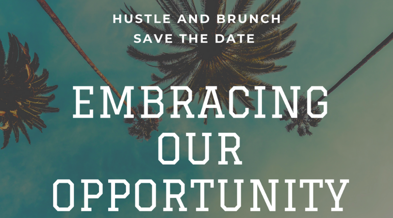 Hustle and Brunch: Empowering our Opportunity