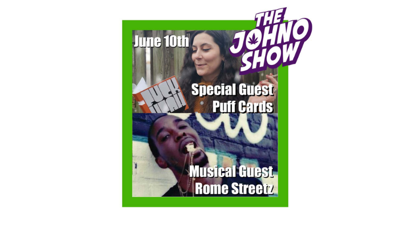 The Johno Show - A Cannabis Infused Cultural Talk Show - June 10th