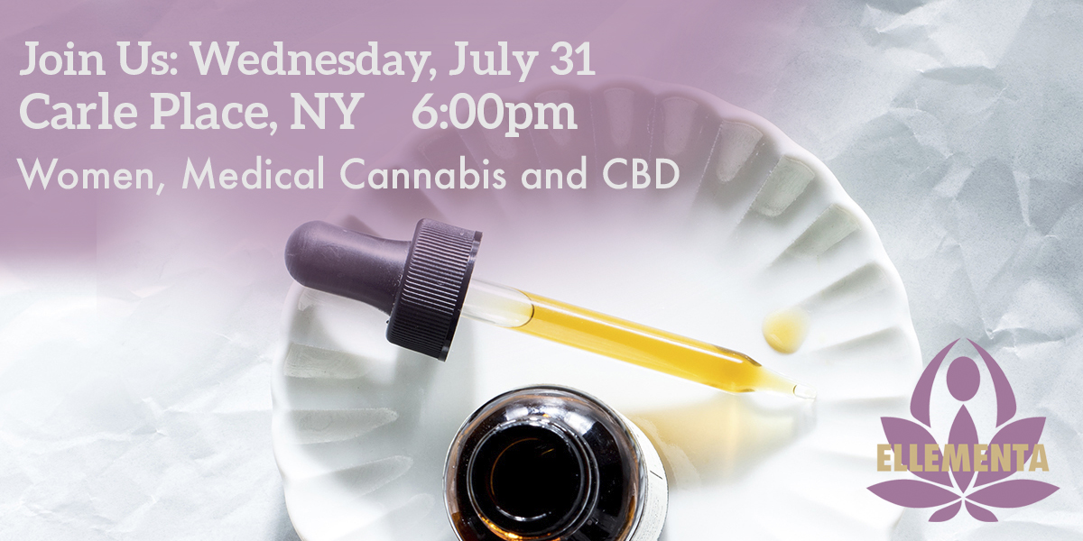 Ellementa Carle Place: Women, Medical Cannabis and CBD