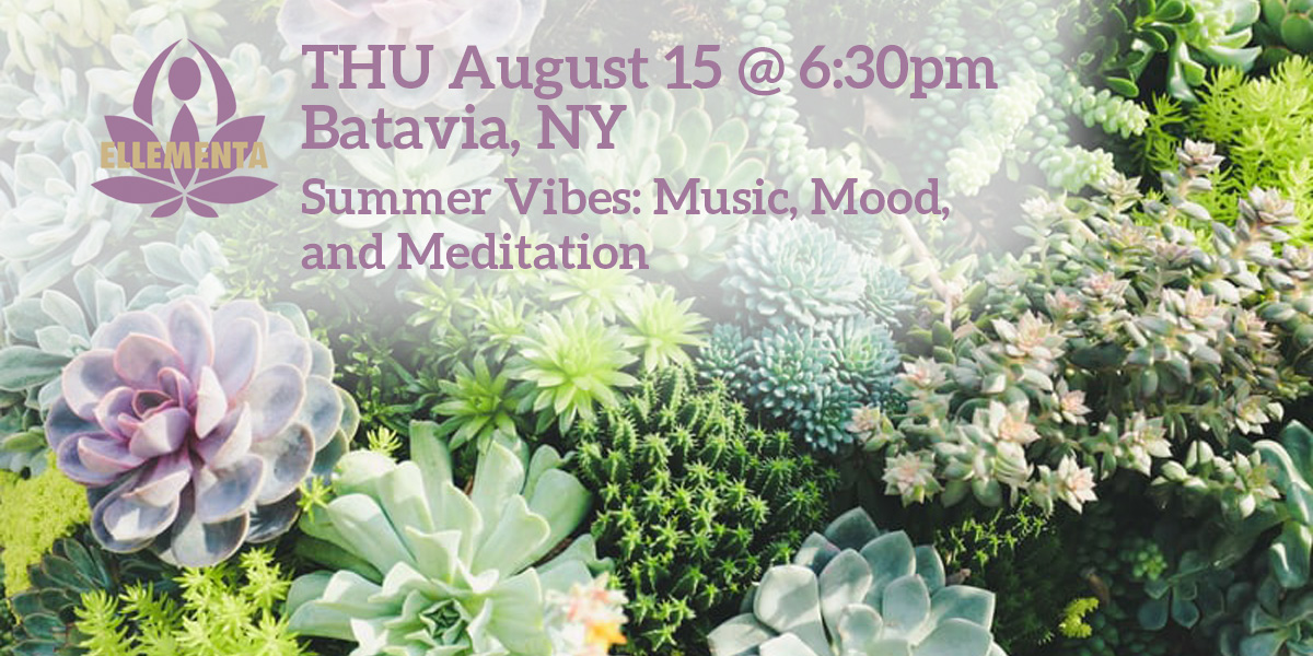 Ellementa Batavia: Summer Vibes: Music, Mood, and Meditation