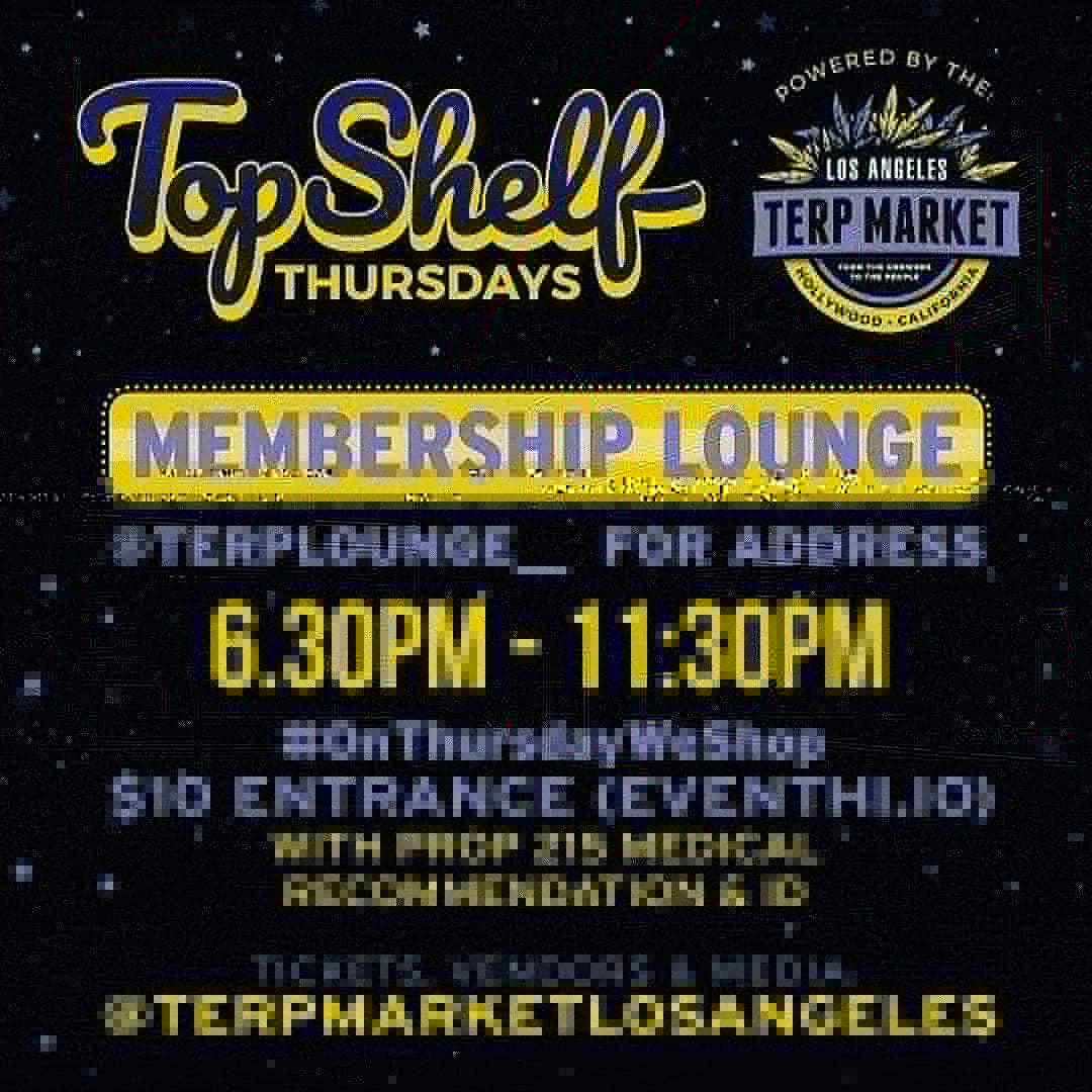Top Shelf Thursday Terp Market LA 7/25