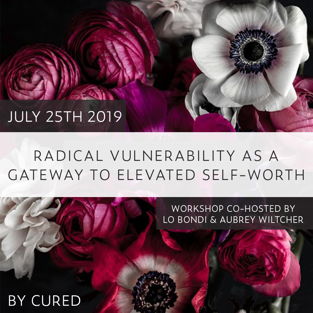 Radical Vulnerability as Gateway to Elevated Self-Worth