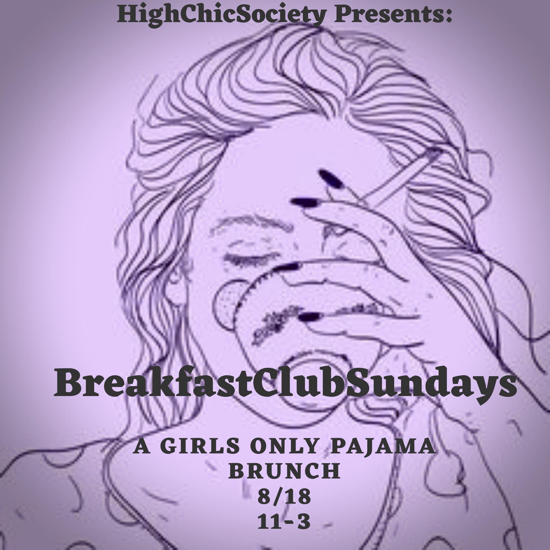 "Breakfast Club Sundays ""All Girl Brunch"" 8/18"