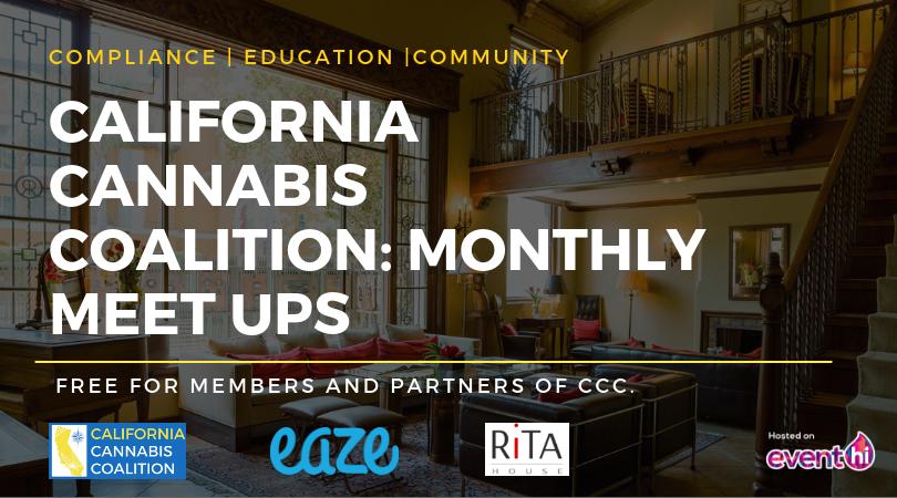 California Cannabis Coalition: Monthly Meet Ups at the Rita House