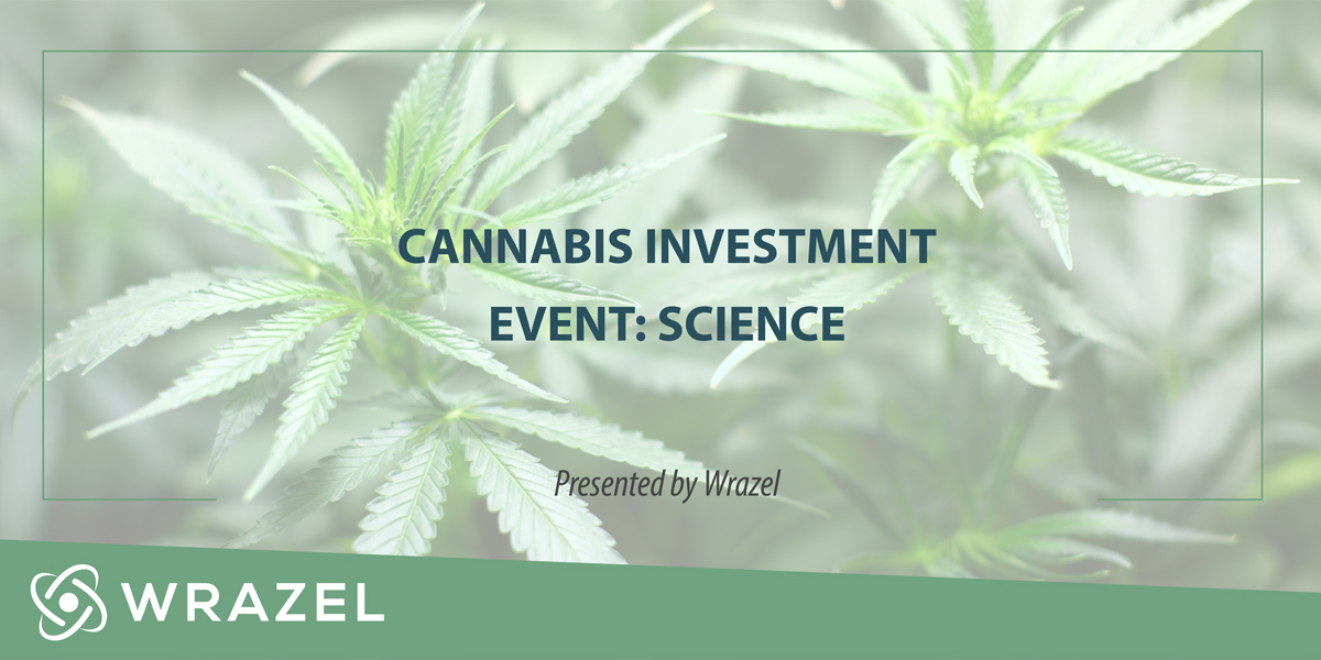 Cannabis Investment Event - Science Focus