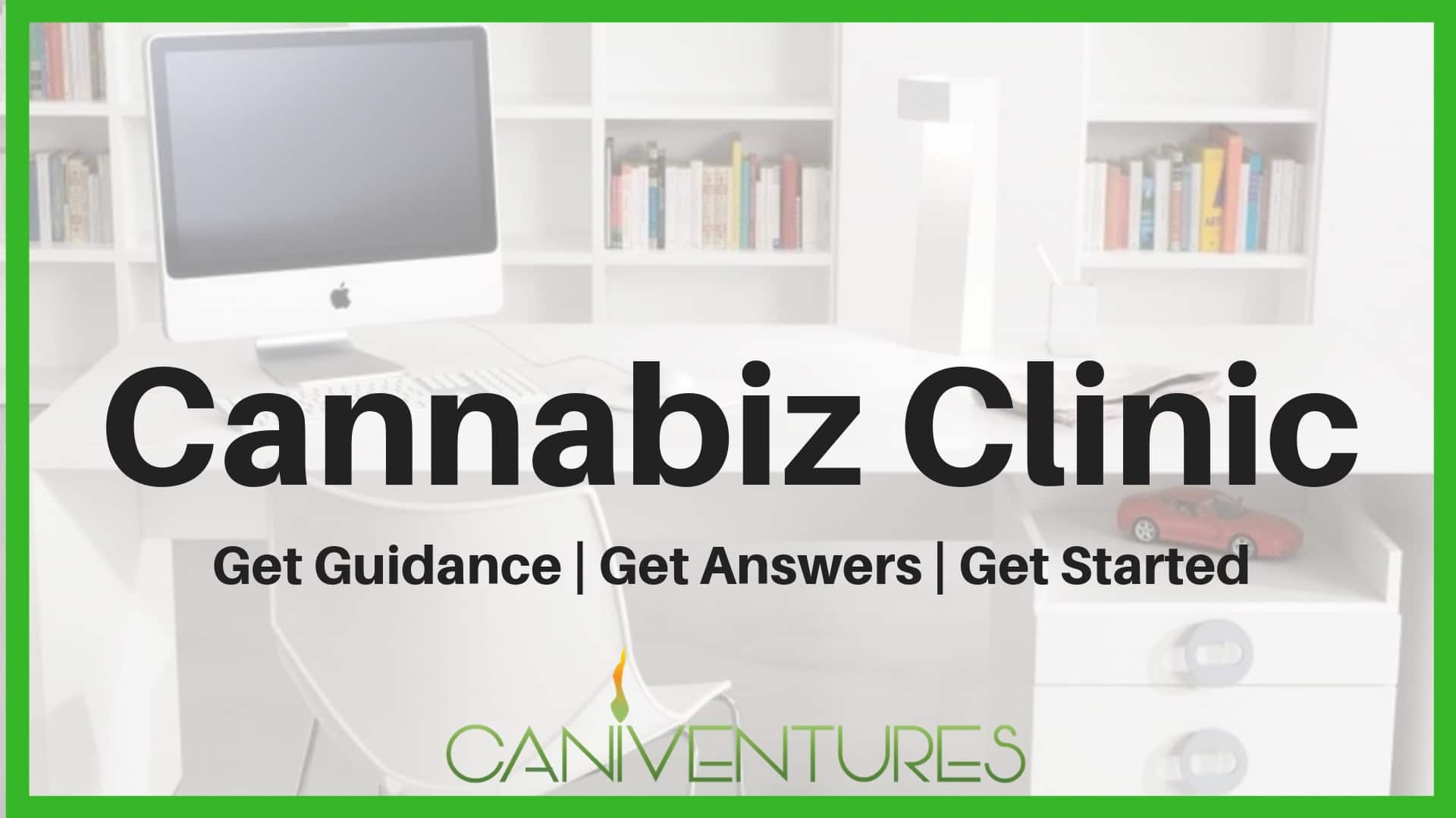 Cannabiz Clinic: Back to Business