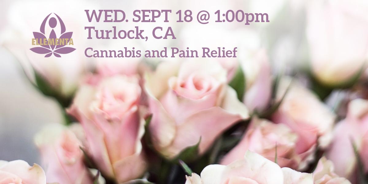 Ellementa CA Central Valley (Turlock): Cannabis for Pain Relief