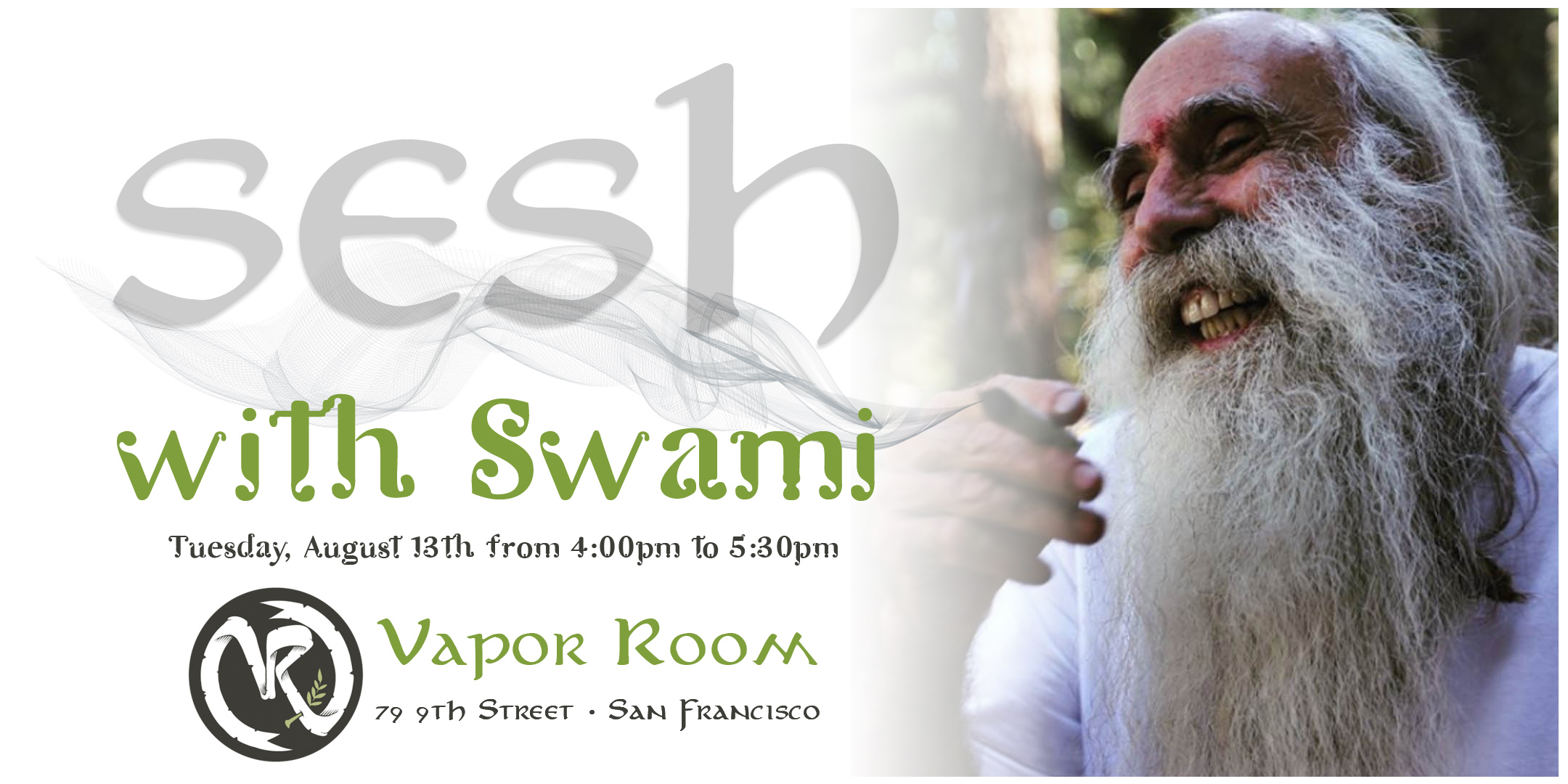 Consumption Friendly Q&A Sesh with Swami at Vapor Room in San Francisco