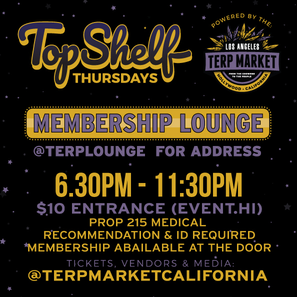 Top Shelf Thursday Terp Market LA 8/15