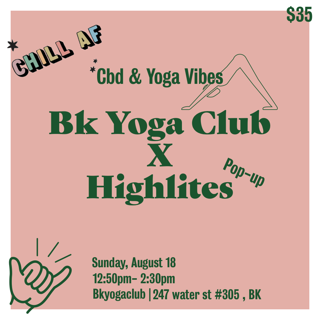 Bk Yoga Club x Highlites | CBD & Yoga Vibes