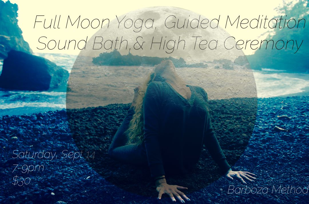 Full Moon Yoga, Guided Meditation, Sound Bath, & High Tea Ceremony
