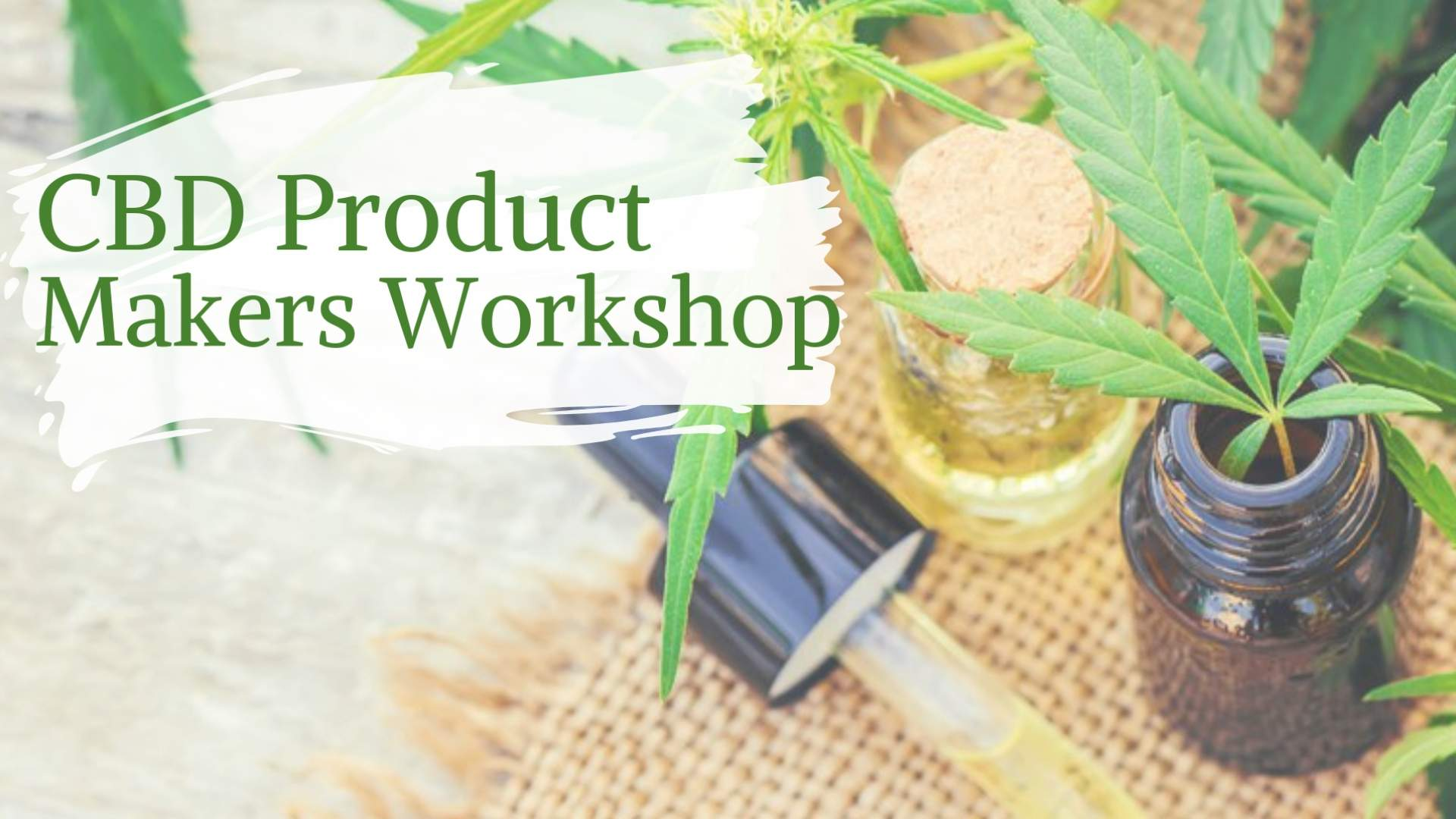 CBD Product Makers Workshop