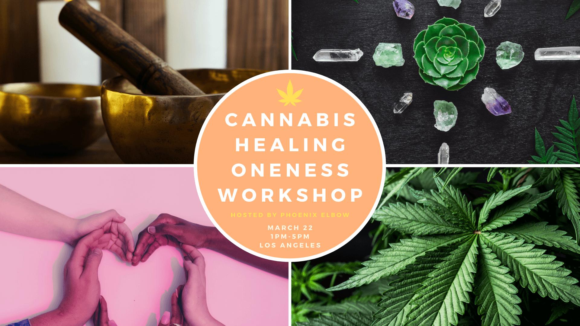 Cannabis Healing Oneness Workshop