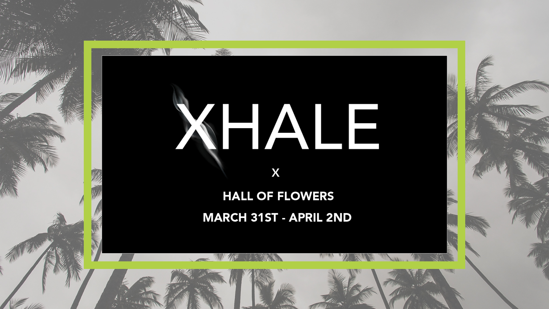 Xhale House at Hall of Flowers