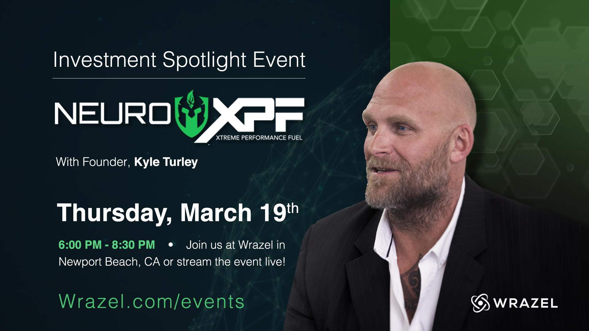 Wrazel Events: Investment Spotlight featuring Neuro XPF & Kyle Turley