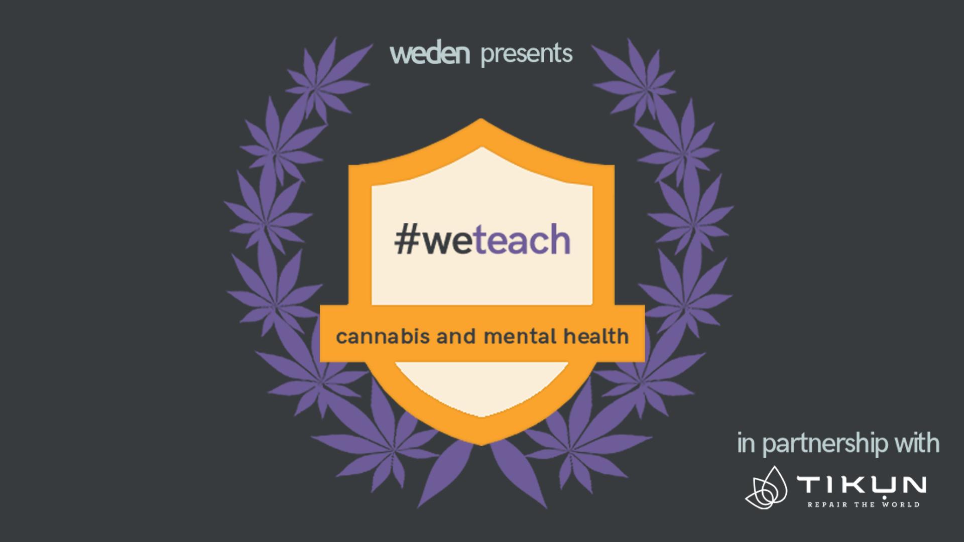 #WeTeach Cannabis & Mental Health
