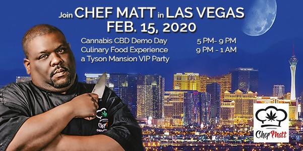 Chef Matt Cannabis CBD Demo Day & Culinary Food Experience