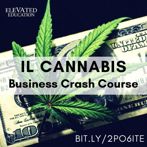IL Cannabis Business Crash Course (Elevated Education)