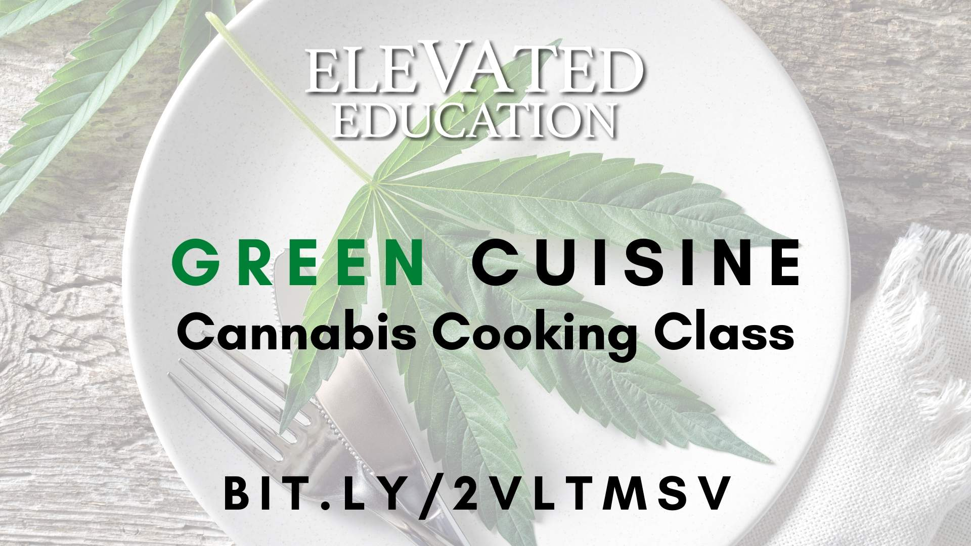 Green Cuisine Cannabis Cooking Class (Elevated Education)