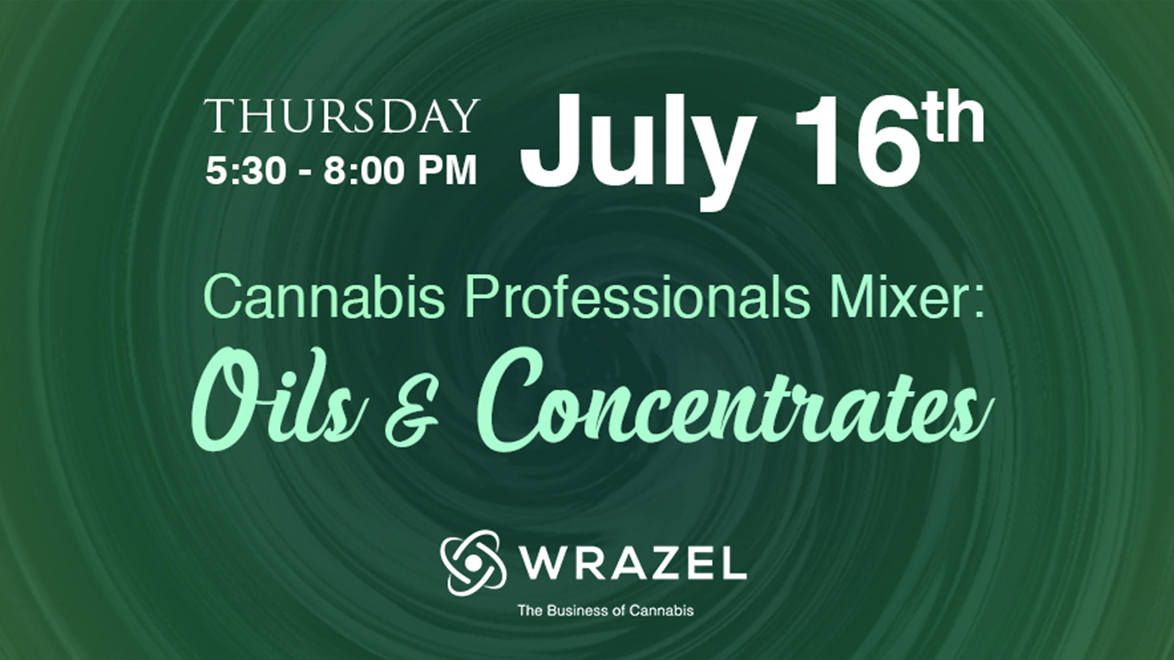 Wrazel Events: Cannabis Professionals Mixer - Oils & Concentrates
