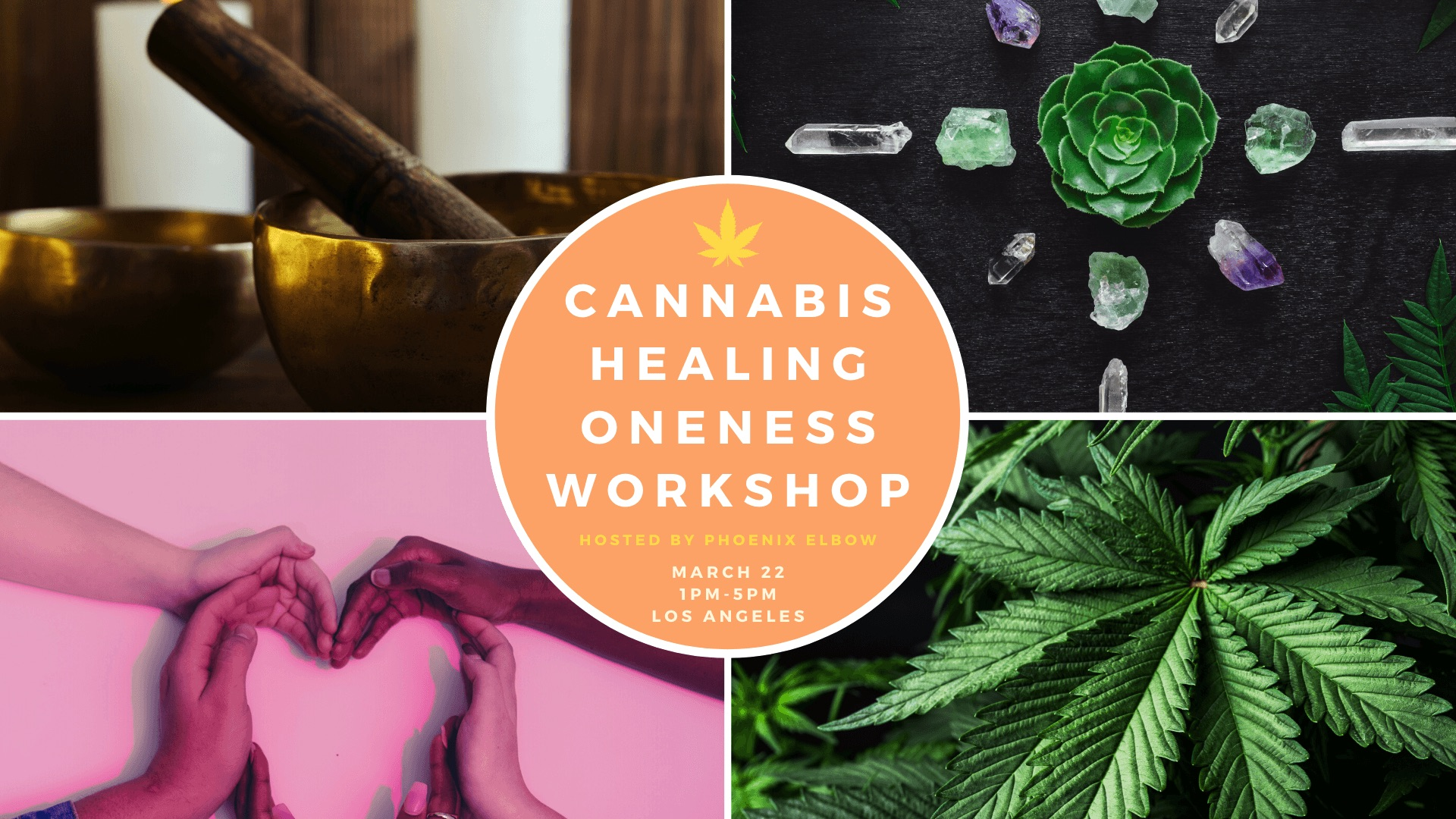 Cannabis Healing Oneness Workshop